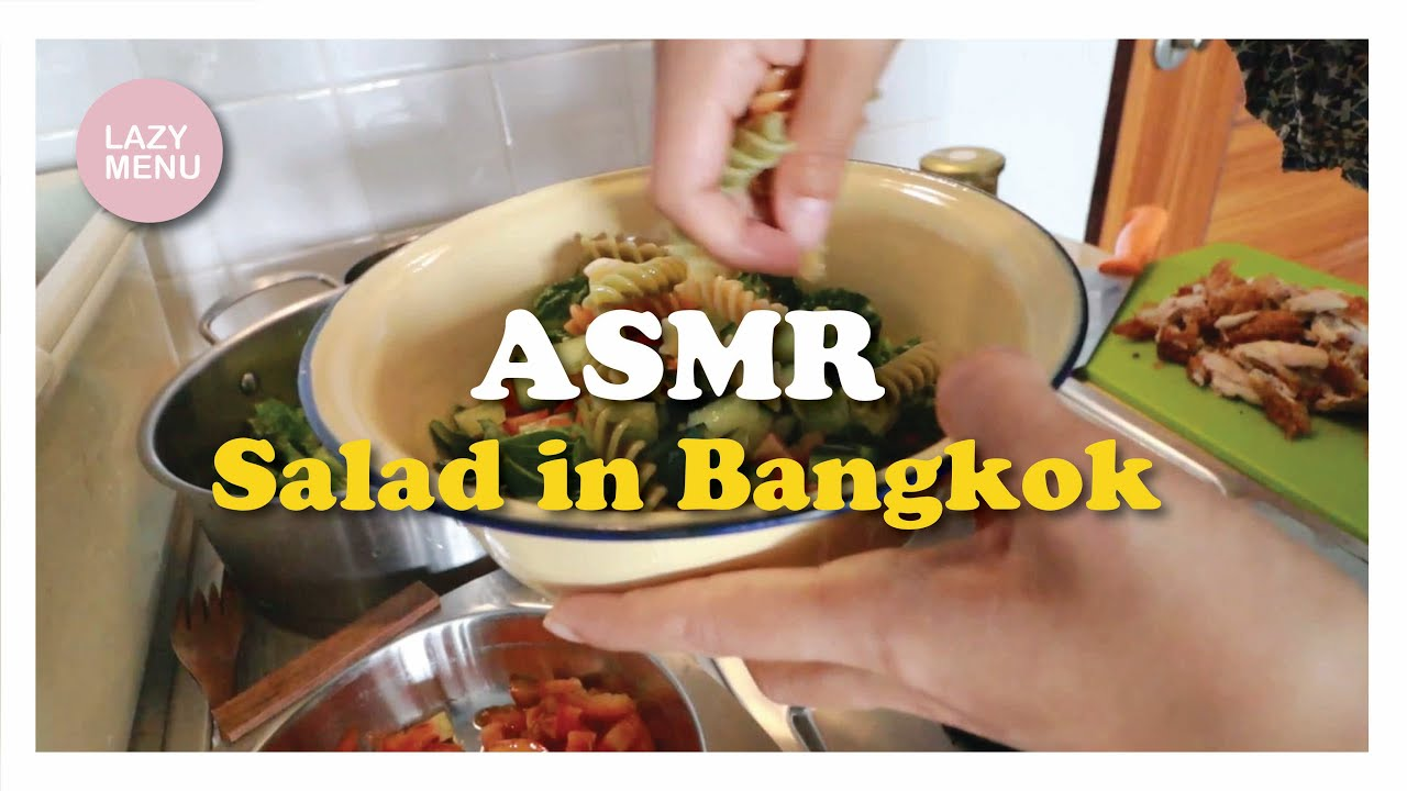 Lazy Menu | ASMR salad making in a BKK apartment